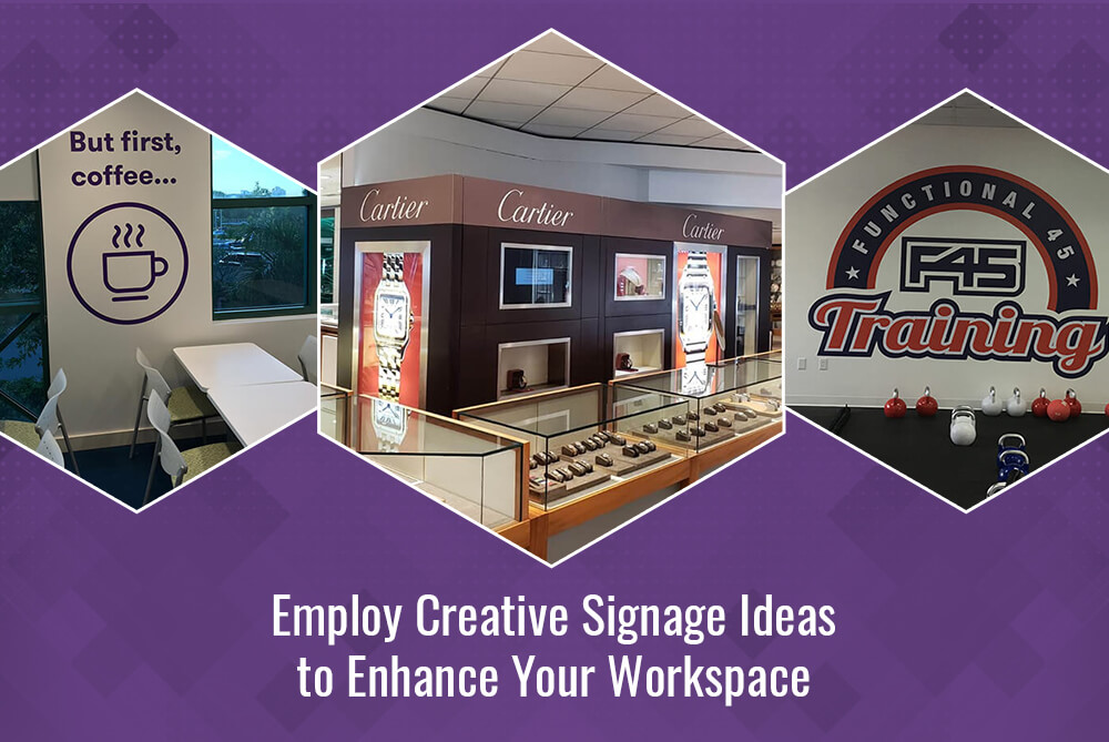 Employ Creative Signage Ideas to Enhance Your Workspace
