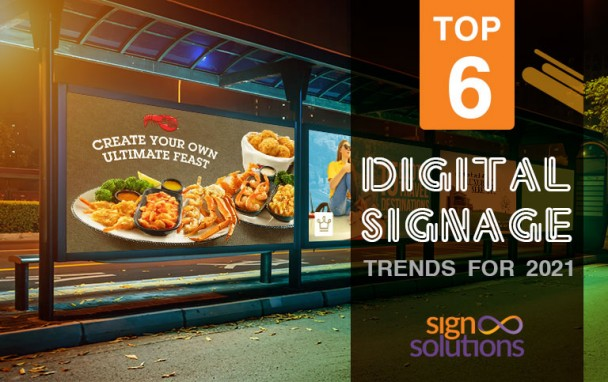 The Top 6 Digital Signage Trends for 2021