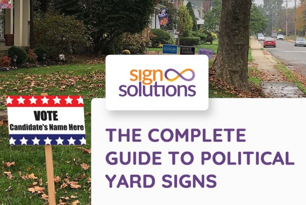 The Complete Guide to Political Yard Signs